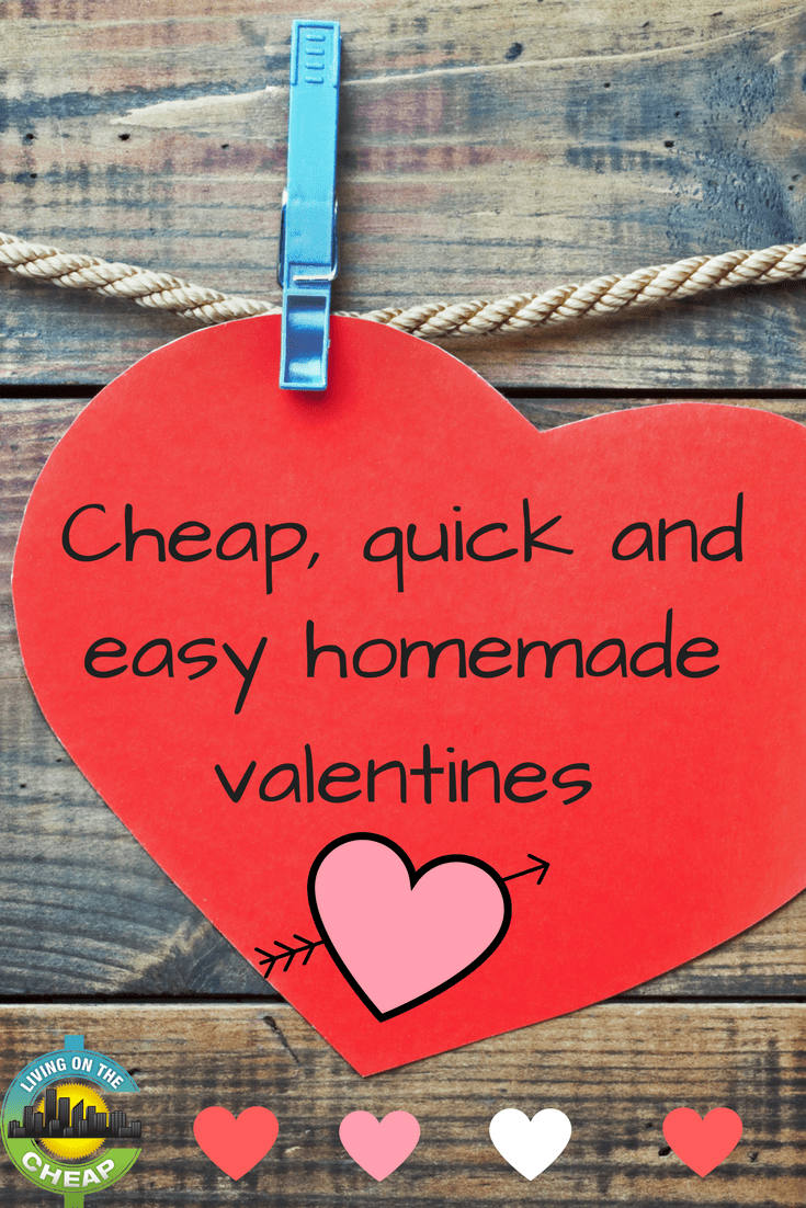 Save time and money with these cheap, quick, and easy homemade Valentine's
