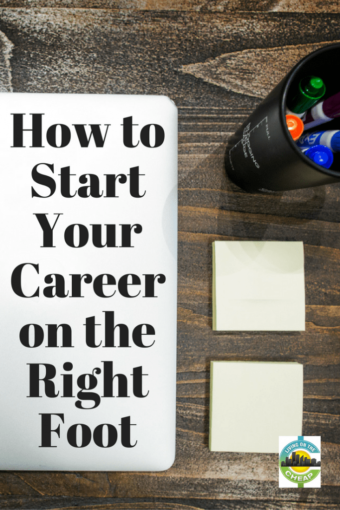 how-to-start-your-career-off-on-the-right-fooot