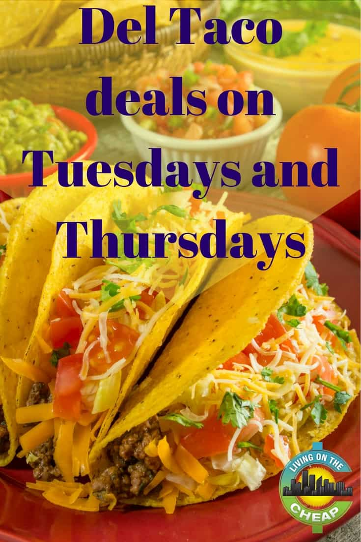 Del Taco Deals On Tuesdays And Thursdays Living On The Cheap