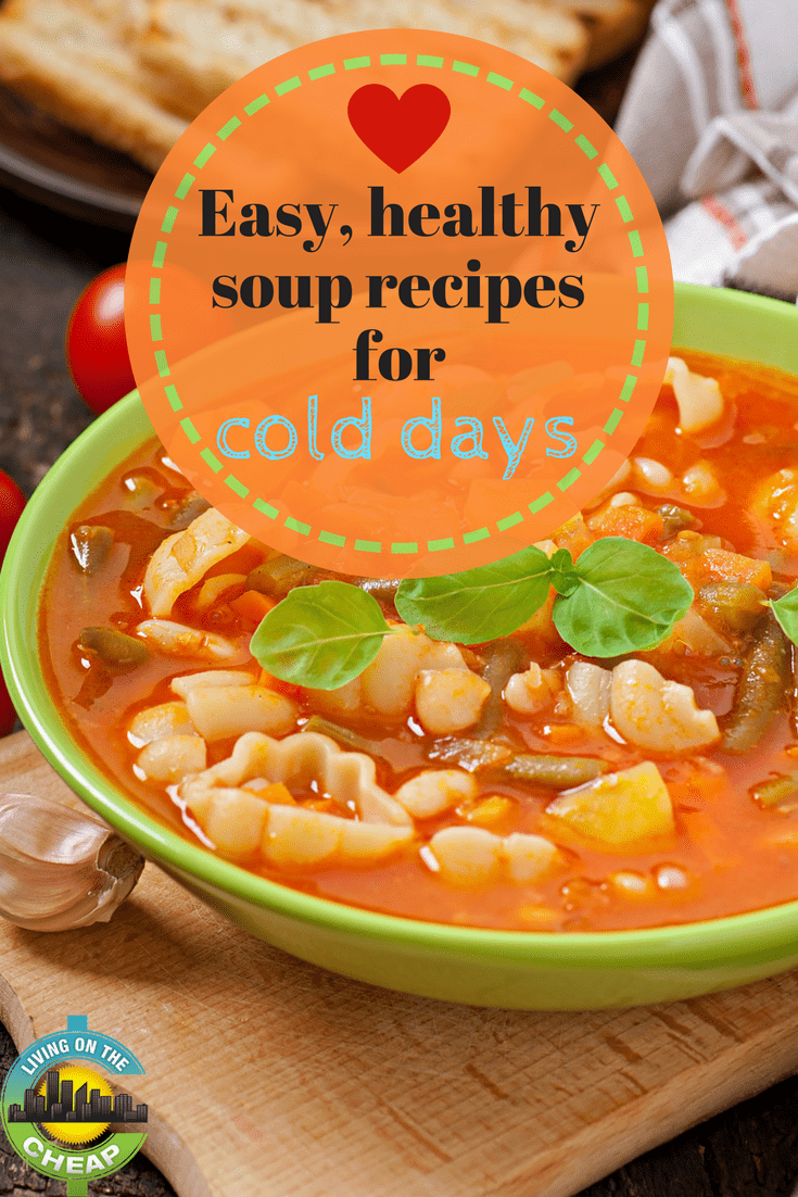 When the weather turns cold, there is nothing better than soup, check out these EASY & healthy soup reciepes. #healthysoups #comfortfood #easysoupideas