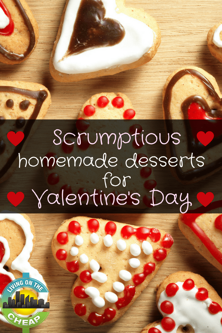 With any gift giving it's the thought that counts. Check out these Scrumptious homemade desserts for Valentine's Day. #valentinesday #homemadedessert