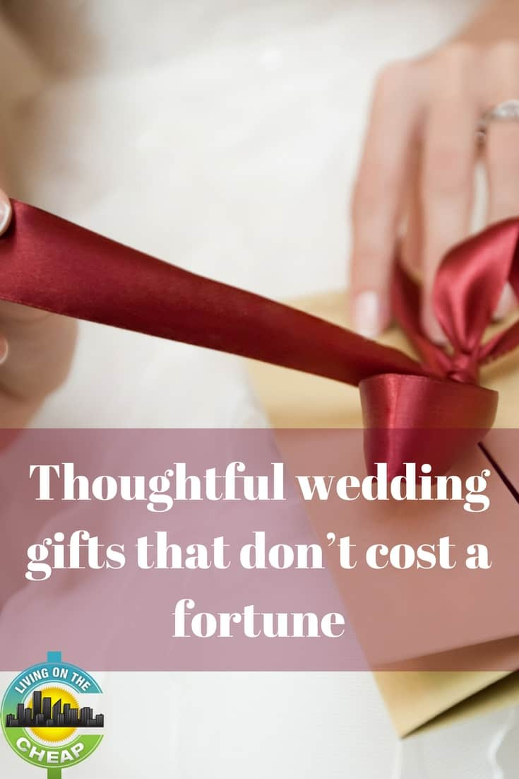 Whether you're going to a wedding of a friend or a family member, it's likely that you will want to spend some money on a nice gift for the newlyweds. Here are some ideas for thoughtful, inexpensive wedding gifts... #wedding #weddinggift #giftguide #savemoney