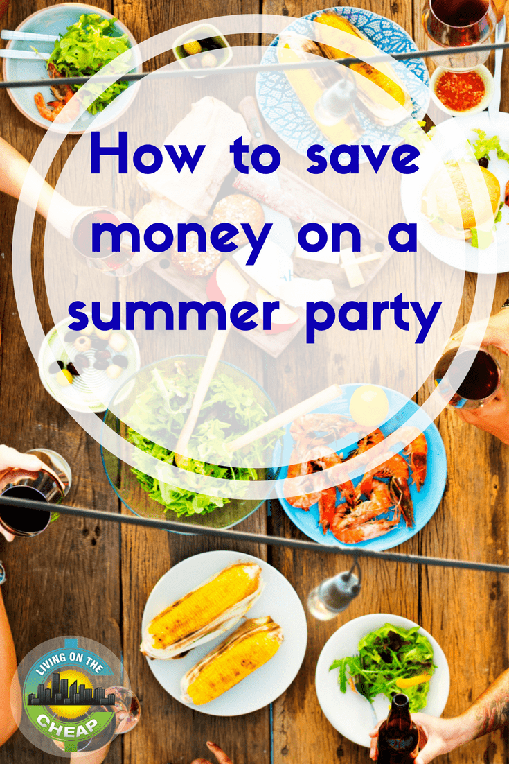 You like to entertain, but you can't afford to spend a fortune every time you invite people over for a party. Here is our guide to saving money when planning for a summer party or barbecue. #summer #moneysavingtips #party #summerfun #frugalliving