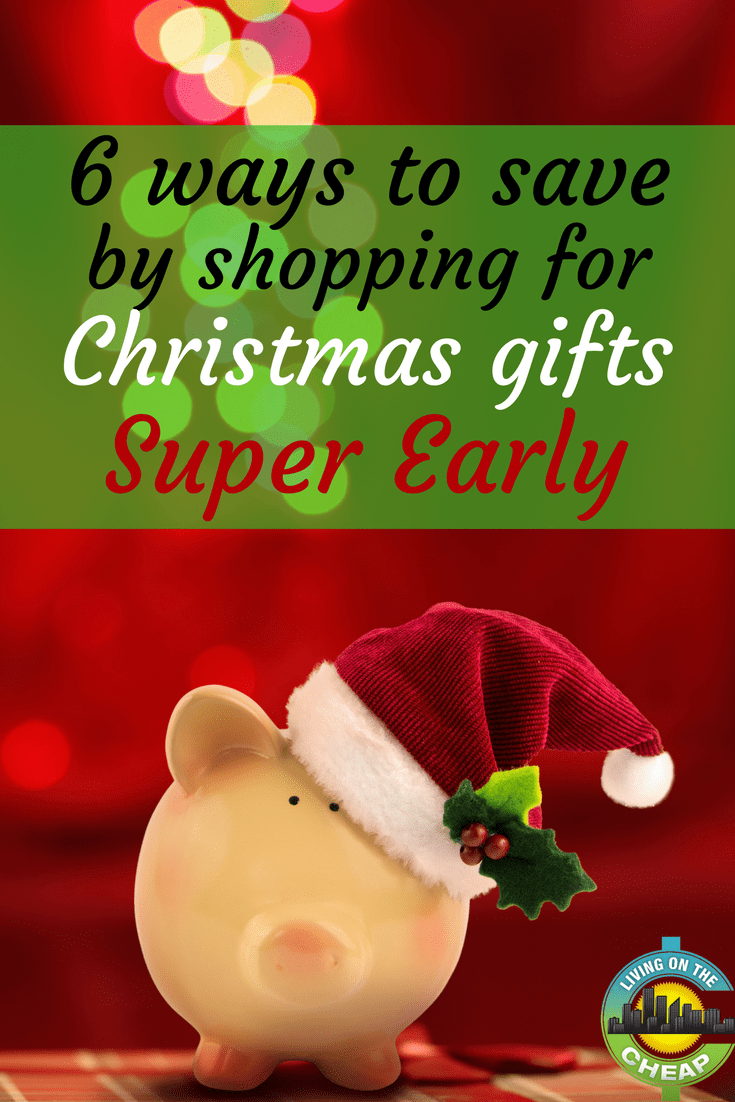 Start shopping early to save tons of money on Christmas gifts. Check out these 6 ways to save by shopping super early. #christmas #holidayshopping #christmasgifts