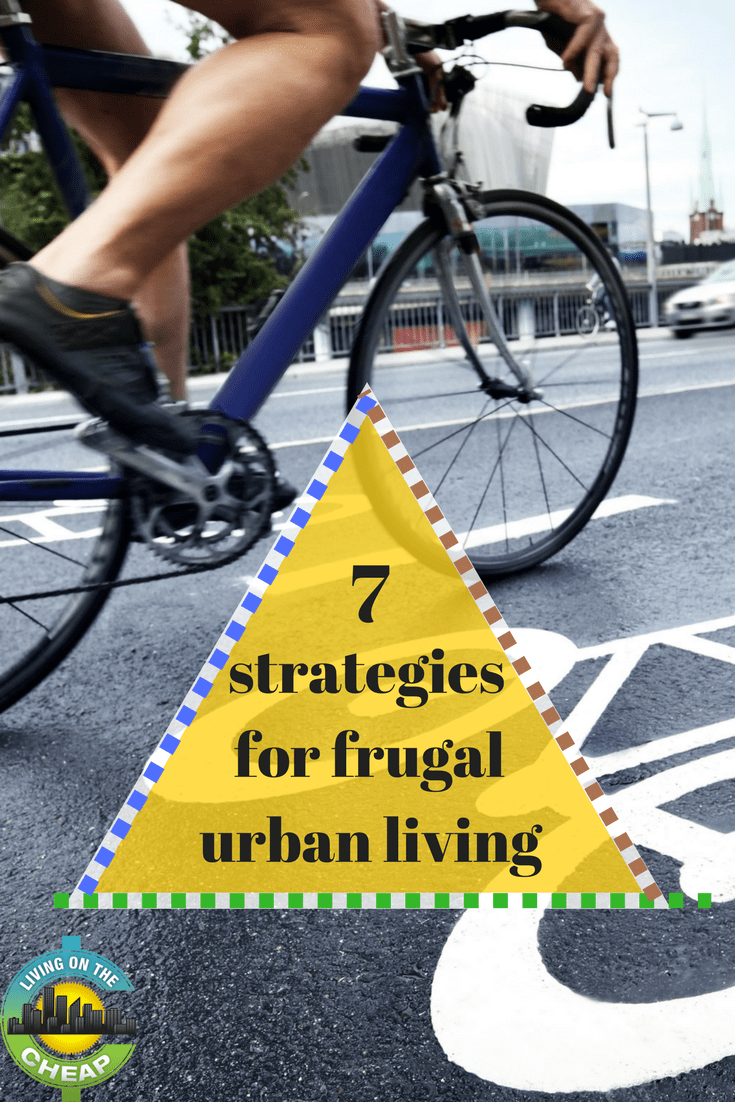 Save money living that urban lifestyle, here are 7 strategies for frugal urban living. #frugalliving #citylife #moneysavingtips