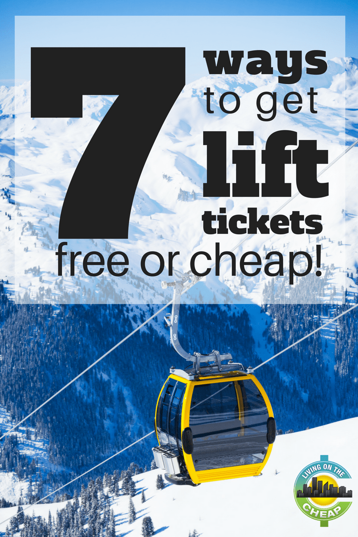 Love hitting the slopes? Don't let your love of the slopes break the bank, read this post for 7 ways to get lift tickets free or cheap!