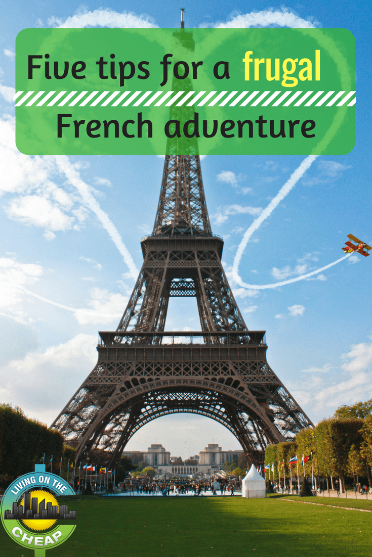 If your dream trip involves France, here is how you can have a frugal and affordable french adventure. #frugalliving #budgettravel #cheaptravel #franceonabudget
