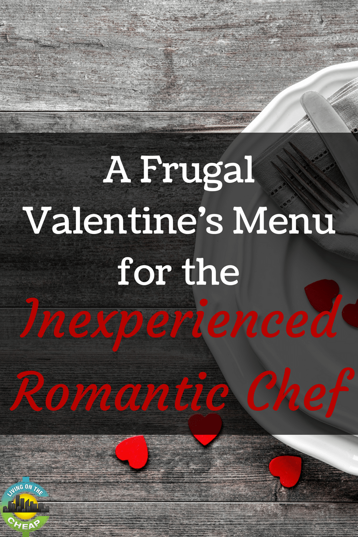 Even if you're not the best chef, you can still impress your significant other with this frugal Valentine's day menu. #valentines #valentinesday #romanticmeal