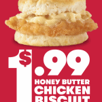 Get Honey Butter Chicken Biscuit for just $1.99 at Wendy's